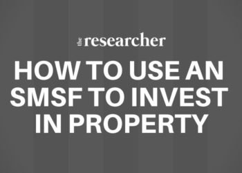 How to Use Your SMSF To Invest In Property